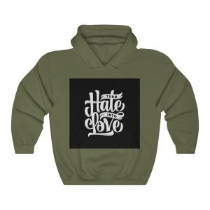 Turn Hate into Love Cool Looking Hoodies