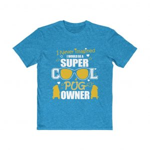 I never imagined i would be Super Cool Pug Owner T-Shirt