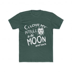 I LOVE MY PITBULL TO THE MOON AND BACK SHIRT COLLECTION