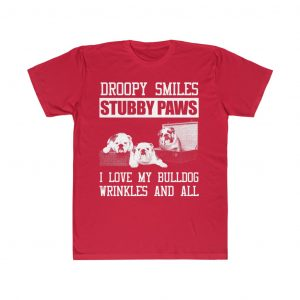 Droopy smiles stubby paws i love my bulldog wrinkles and all